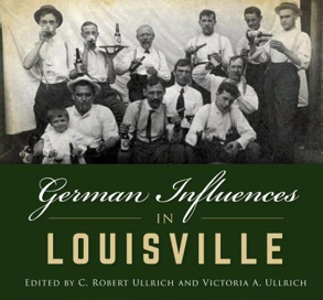 German Influences in Louisville (New Research) Part II CANCELED